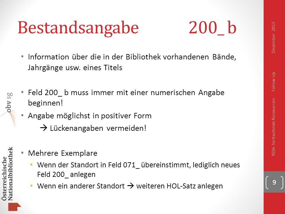 Bestandsangabe200_ b Information über die in der Bibliothek vorhandenen Bände, Jahrgänge usw.