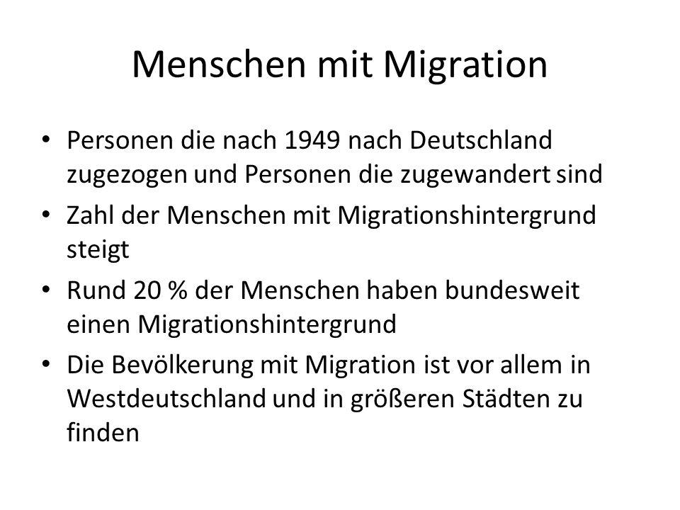 Menschen mit Migration Personen die nach 1949 nach Deutschland zugezogen und Personen die zugewandert sind Zahl der Menschen mit Migrationshintergrund