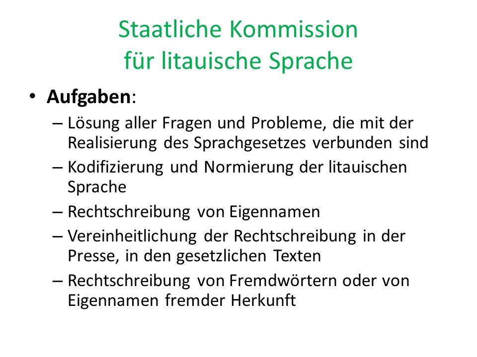 Staatliche Kommission für litauische Sprache Aufgaben: – Lösung aller Fragen und Probleme, die mit der Realisierung des Sprachgesetzes verbunden sind