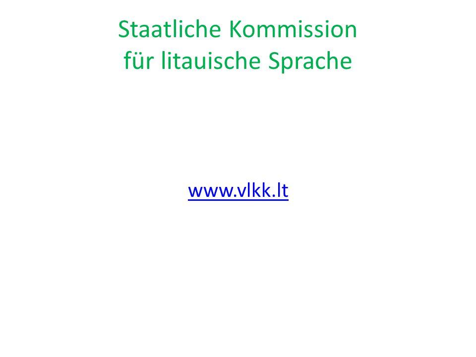 Staatliche Kommission für litauische Sprache www.vlkk.lt