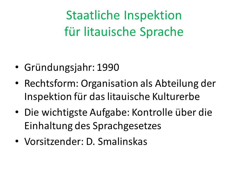 Staatliche Inspektion für litauische Sprache Gründungsjahr: 1990 Rechtsform: Organisation als Abteilung der Inspektion für das litauische Kulturerbe D
