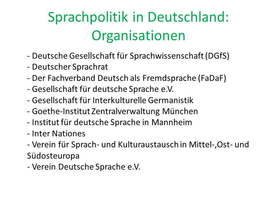 Sprachpolitik in Deutschland: Organisationen - Deutsche Gesellschaft für Sprachwissenschaft (DGfS) - Deutscher Sprachrat - Der Fachverband Deutsch als