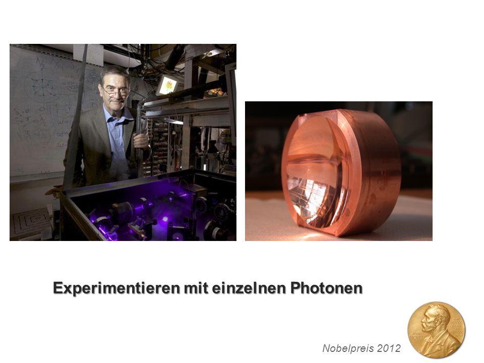 Experimentieren mit einzelnen Photonen Nobelpreis 2012