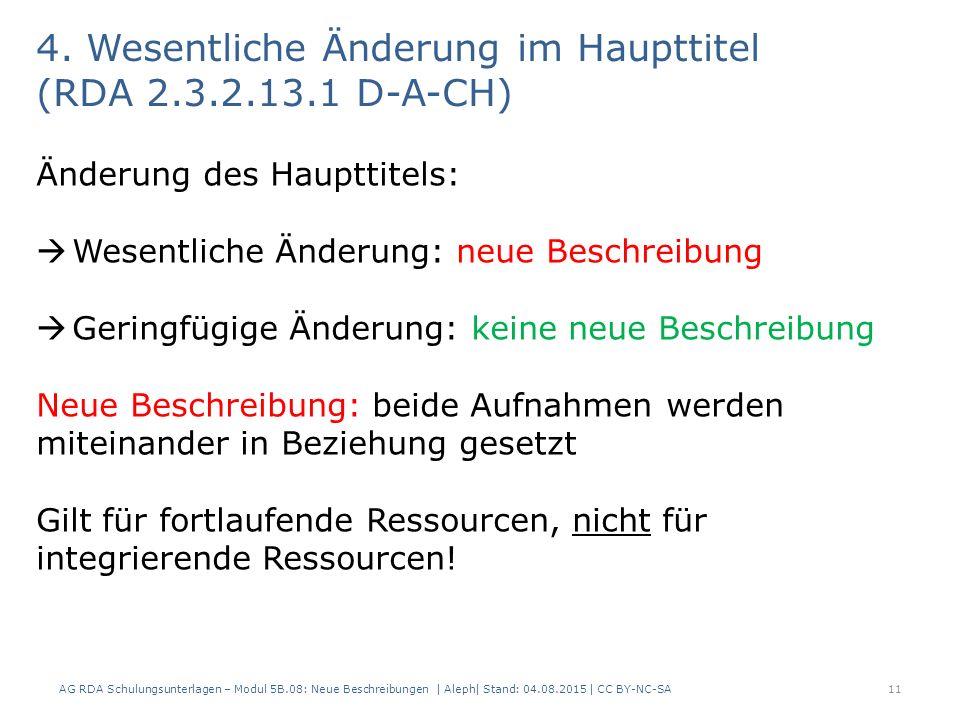 AG RDA Schulungsunterlagen – Modul 5B.08: Neue Beschreibungen | Aleph| Stand: 04.08.2015 | CC BY-NC-SA11 4.