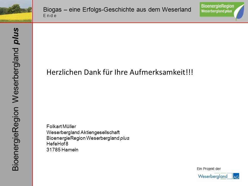 Ein Projekt der BioenergieRegion Weserbergland plus Herzlichen Dank für Ihre Aufmerksamkeit!!! Folkart Müller Weserbergland Aktiengesellschaft Bioener