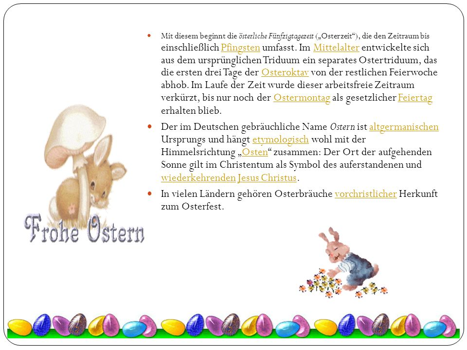 """Das deutsche Wort Ostern und das englische Easter haben die gleiche sprachliche Wurzel, deren Etymologie verschieden erklärt wird.Etymologie Das Herkunftswörterbuch von Duden leitet das Wort vom altgermanischen *Austr ō > *Ausro für """"Morgenröte ab, das eventuell ein germanisches Frühlingsfest bezeichnete und sich im Altenglischen zu * Ē ostre, * Ē astre, im Althochdeutschen zu ôstarun fortbildete."""