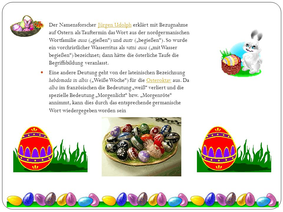 """Der Namensforscher Jürgen Udolph erklärt mit Bezugnahme auf Ostern als Tauftermin das Wort aus der nordgermanischen Wortfamilie ausa (""""gießen"""") und au"""