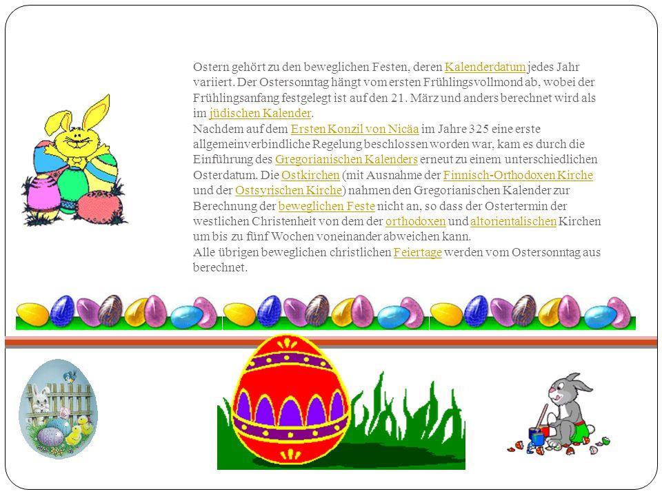Ostern gehört zu den beweglichen Festen, deren Kalenderdatum jedes Jahr variiert. Der Ostersonntag hängt vom ersten Frühlingsvollmond ab, wobei der Fr