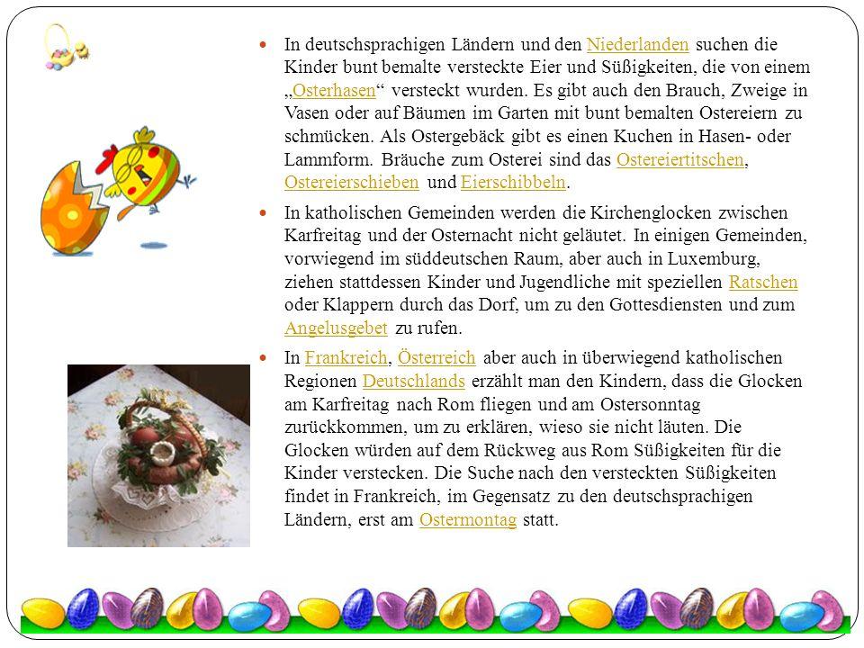 """In deutschsprachigen Ländern und den Niederlanden suchen die Kinder bunt bemalte versteckte Eier und Süßigkeiten, die von einem """"Osterhasen"""" versteckt"""