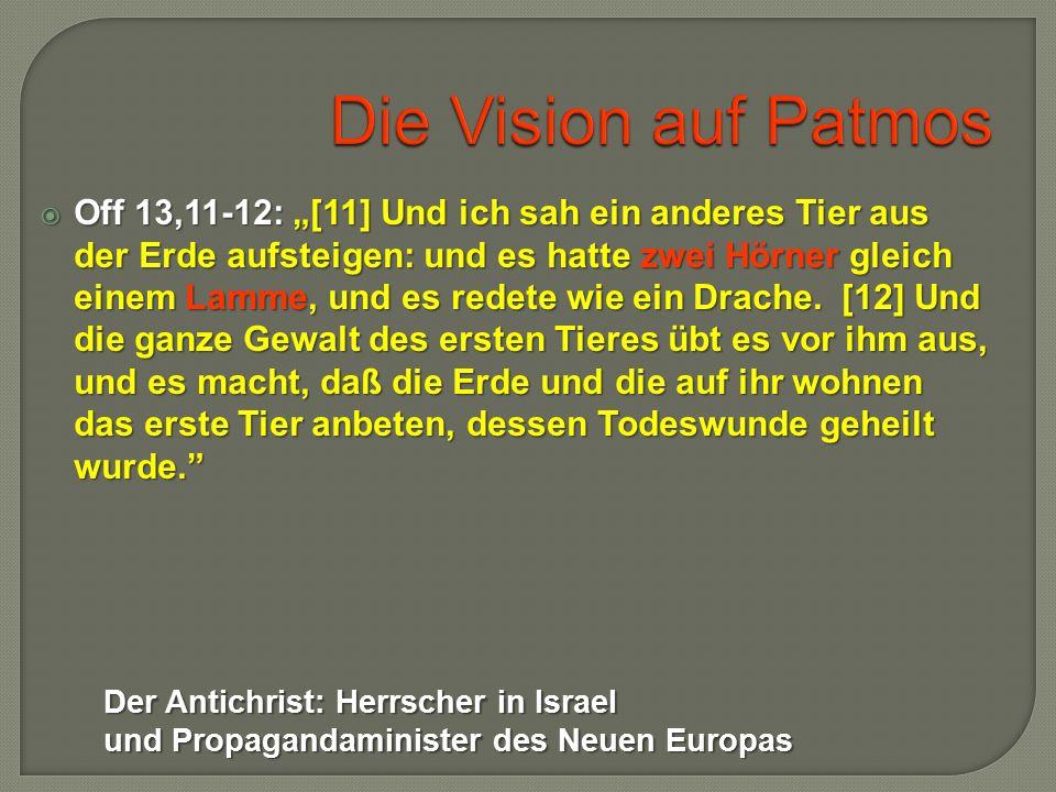  Der Antichrist wird König sein in Israel (Dan 11,36-39).