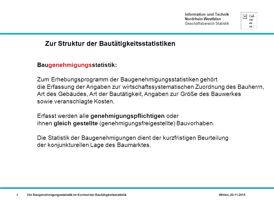 Information und Technik Nordrhein-Westfalen Geschäftsbereich Statistik Die Baugenehmigungsstatistik im Kontext der Bautätigkeitsstatistik Witten, 20.11.201515 Laufende Maßnahmen zur Qualitätssicherung bzgl.