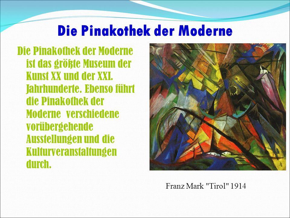 Die Pinakothek der Moderne Die Pinakothek der Moderne ist das größte Museum der Kunst XX und der XXI.