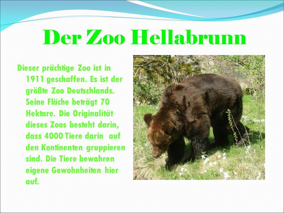 Der Zoo Hellabrunn Dieser prächtige Zoo ist in 1911 geschaffen.