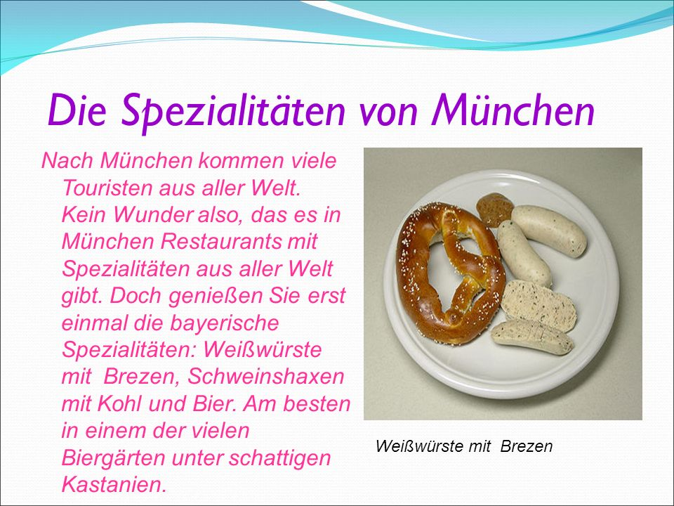 Die Spezialitäten von München Nach München kommen viele Touristen aus aller Welt.