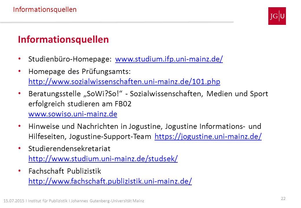 Informationsquellen Studienbüro-Homepage: www.studium.ifp.uni-mainz.de/www.studium.ifp.uni-mainz.de/ Homepage des Prüfungsamts: http://www.sozialwisse