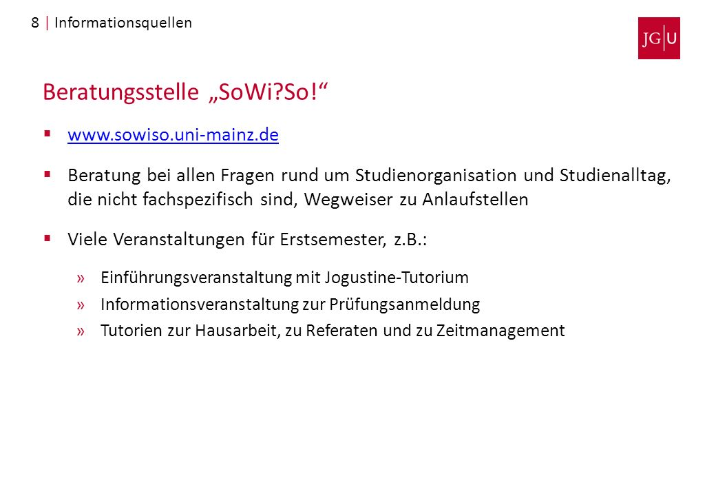 """Beratungsstelle """"SoWi?So!""""  www.sowiso.uni-mainz.de www.sowiso.uni-mainz.de  Beratung bei allen Fragen rund um Studienorganisation und Studienalltag"""