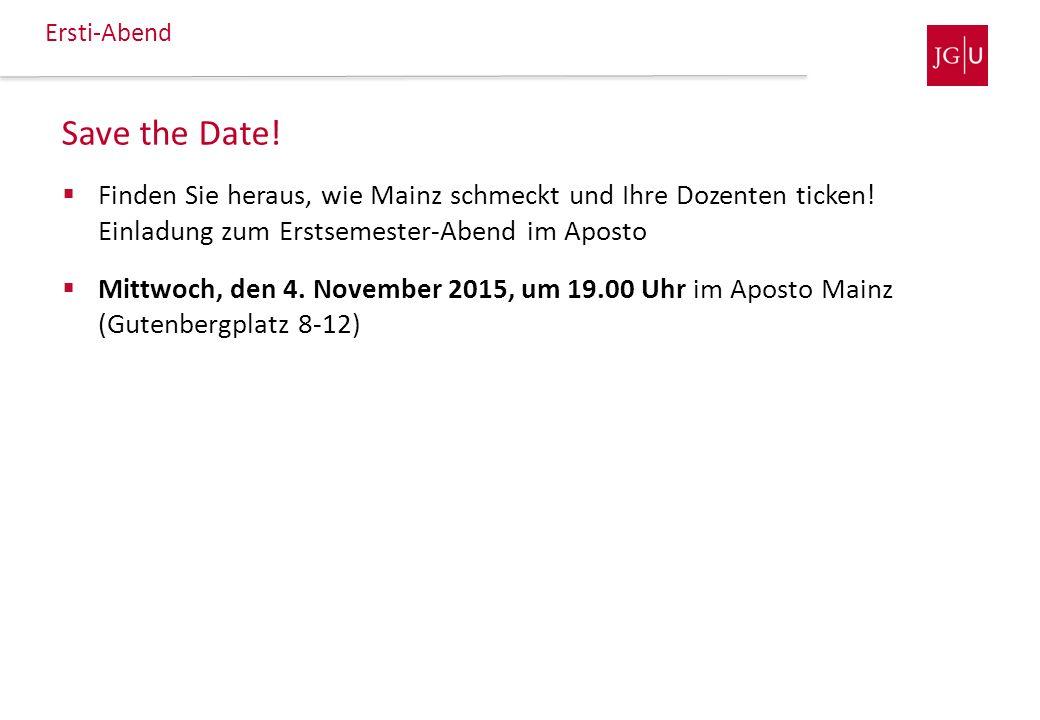 Ersti-Abend  Finden Sie heraus, wie Mainz schmeckt und Ihre Dozenten ticken! Einladung zum Erstsemester-Abend im Aposto  Mittwoch, den 4. November 2