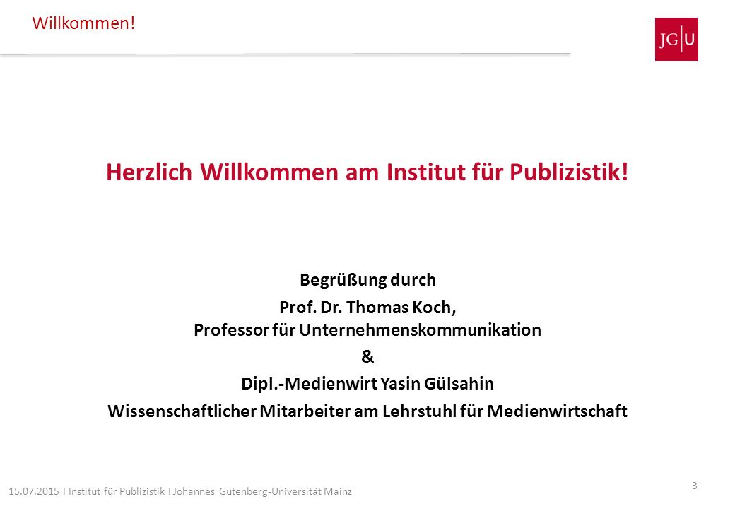 Herzlich Willkommen am Institut für Publizistik! Begrüßung durch Prof. Dr. Thomas Koch, Professor für Unternehmenskommunikation & Dipl.-Medienwirt Yas