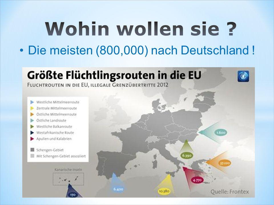 Die meisten (800,000) nach Deutschland !