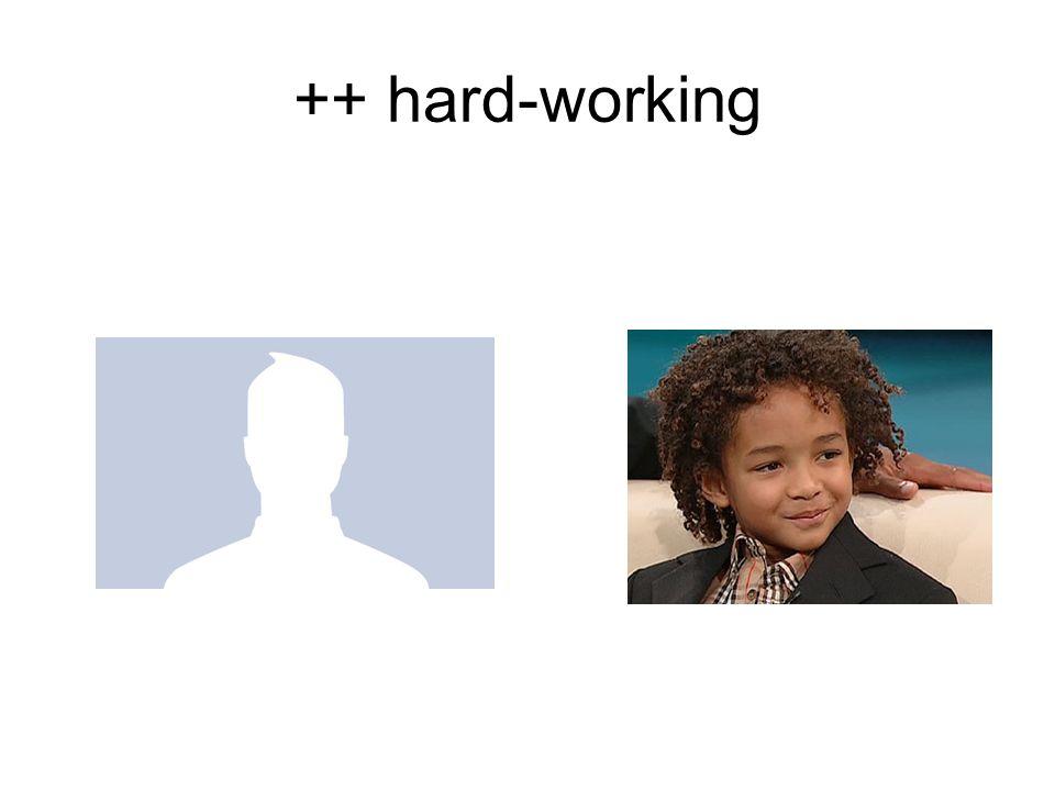 ++ hard-working