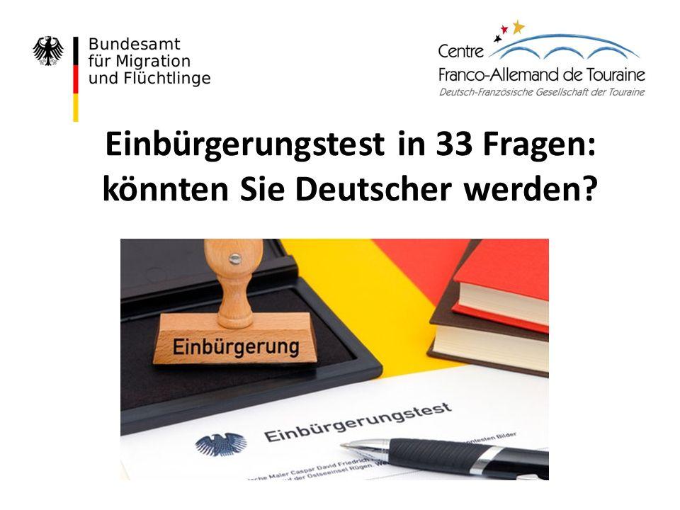 Einbürgerungstest in 33 Fragen: könnten Sie Deutscher werden?