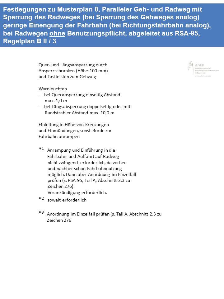 Festlegungen zu Musterplan 8, Paralleler Geh- und Radweg mit Sperrung des Radweges (bei Sperrung des Gehweges analog) geringe Einengung der Fahrbahn (