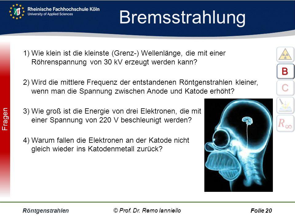 Anwendung Röntgenstrahlen © Prof. Dr. Remo Ianniello19