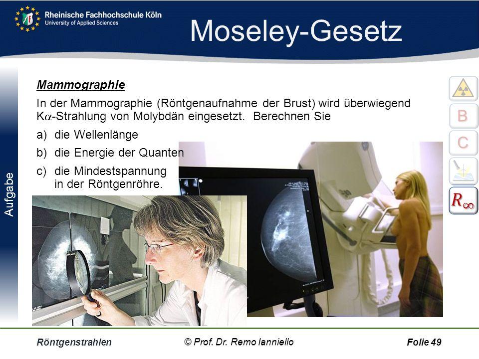 Quiz Moseley-Gesetz Röntgenstrahlen© Prof. Dr. Remo IannielloFolie 48 Wie sieht die Gleichung für die folgenden Übergänge aus? N  L, Z = 52 M  K, Z