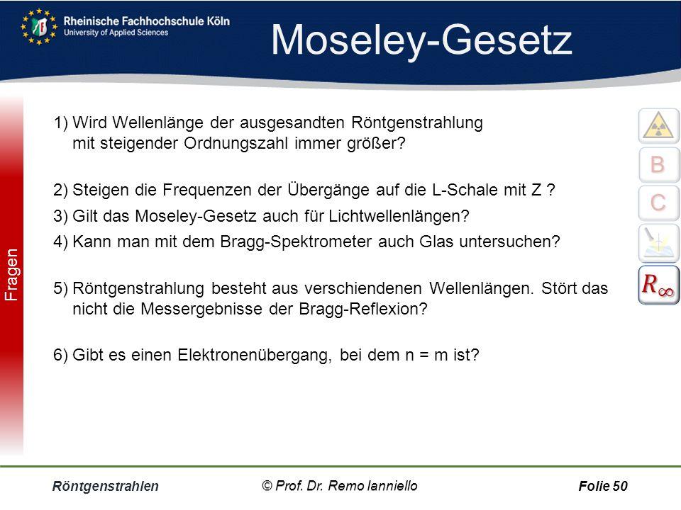 Aufgabe Moseley-Gesetz Röntgenstrahlen© Prof. Dr. Remo IannielloFolie 49 Mammographie In der Mammographie (Röntgenaufnahme der Brust) wird überwiegend