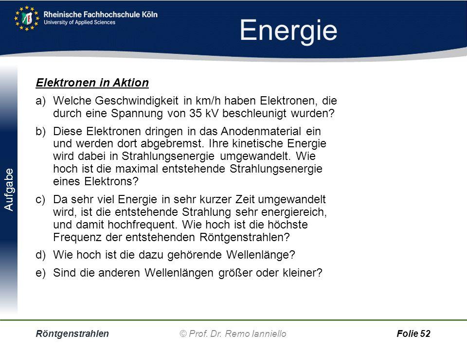 Übungs-Aufgaben Röntgenstrahlen© Prof. Dr. Remo IannielloFolie 51