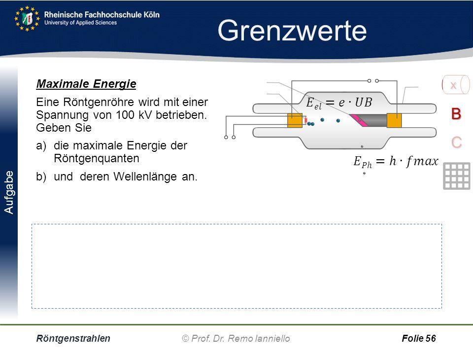 Aufgabe Grenzwerte Röntgenstrahlen© Prof. Dr. Remo IannielloFolie 55 Grenz-Wellenlänge a)Wie groß ist die Grenz- Wellenlänge, wenn die Beschleunigungs