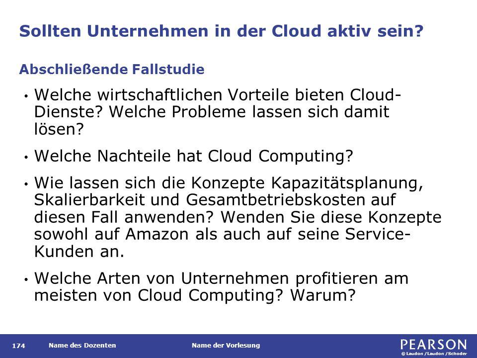 © Laudon /Laudon /Schoder Name des DozentenName der Vorlesung Sollten Unternehmen in der Cloud aktiv sein.
