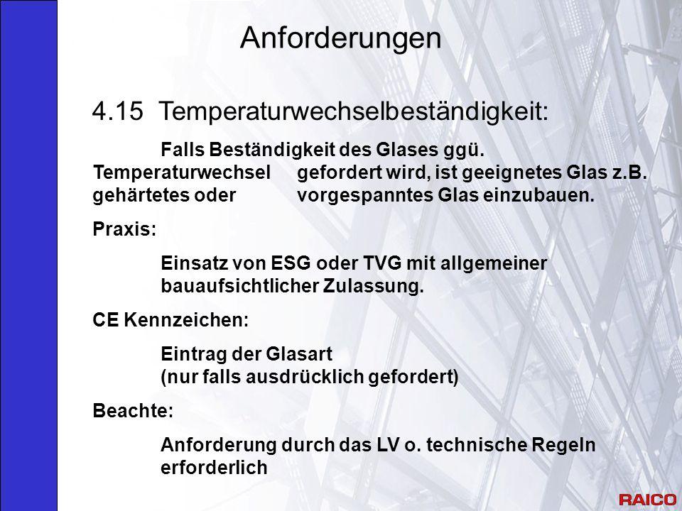 Anforderungen 4.15 Temperaturwechselbeständigkeit: Falls Beständigkeit des Glases ggü.