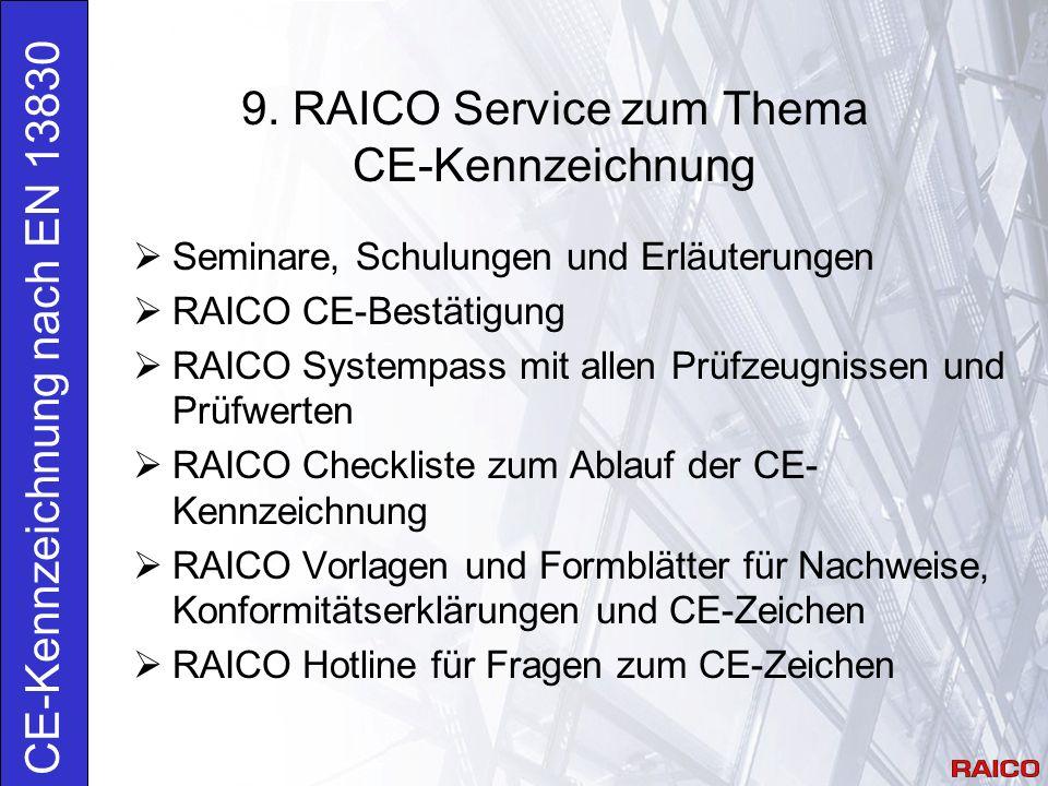9. RAICO Service zum Thema CE-Kennzeichnung CE-Kennzeichnung nach EN 13830  Seminare, Schulungen und Erläuterungen  RAICO CE-Bestätigung  RAICO Sys