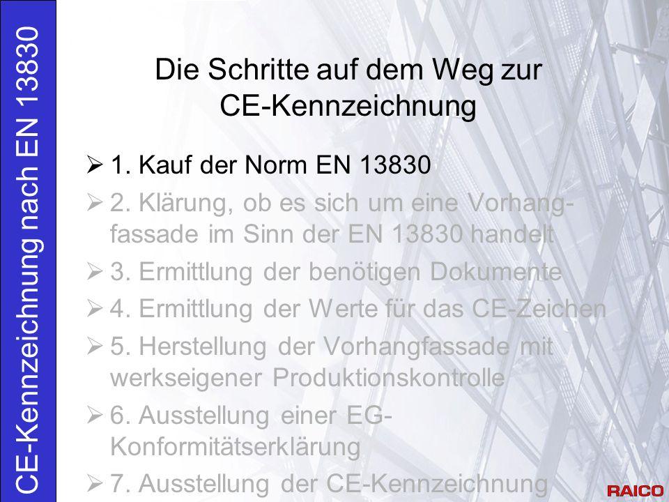 1.Kauf der Norm EN 13830 CE-Kennzeichnung nach EN 13830  Z.B.