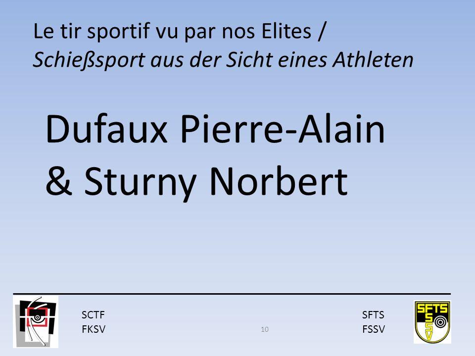 SCTF FKSV SFTS FSSV Le tir sportif vu par nos Elites / Schießsport aus der Sicht eines Athleten 10 Dufaux Pierre-Alain & Sturny Norbert