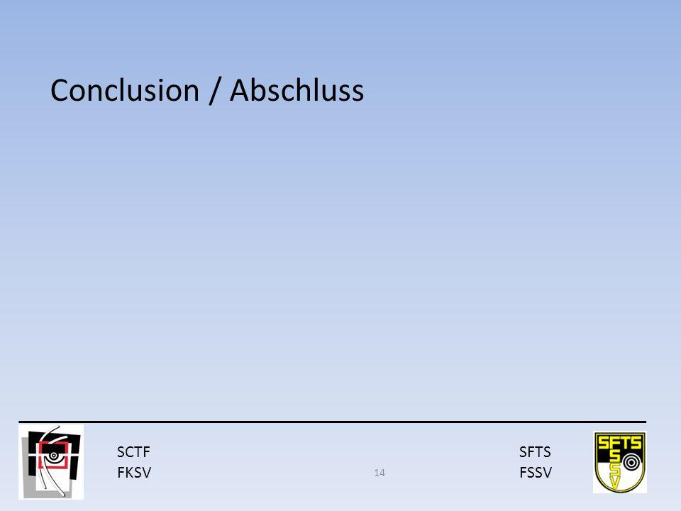 SCTF FKSV SFTS FSSV Conclusion / Abschluss 14