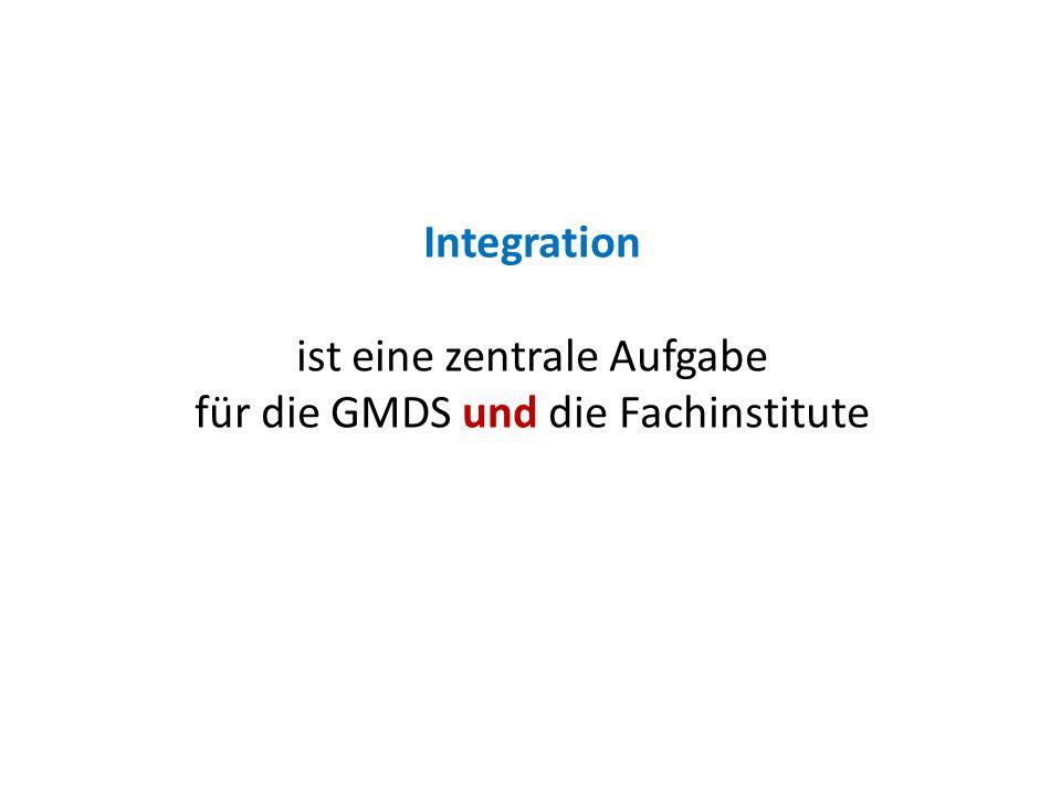 Integration ist eine zentrale Aufgabe für die GMDS und die Fachinstitute