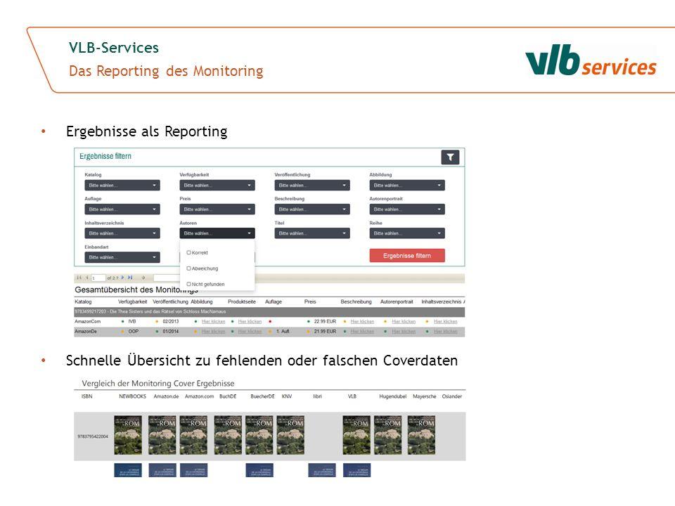 Ergebnisse als Reporting Schnelle Übersicht zu fehlenden oder falschen Coverdaten VLB-Services Das Reporting des Monitoring