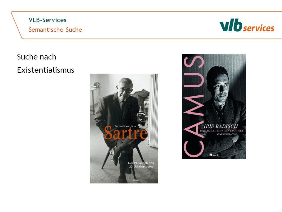 VLB-Services Semantische Suche Suche nach Existentialismus