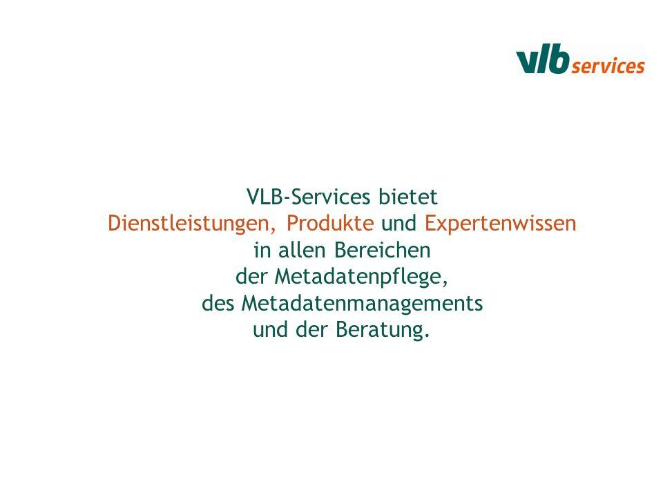 VLB-Services bietet Dienstleistungen, Produkte und Expertenwissen in allen Bereichen der Metadatenpflege, des Metadatenmanagements und der Beratung.
