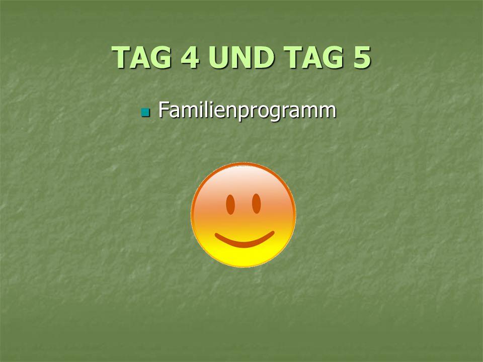 TAG 4 UND TAG 5 Familienprogramm Familienprogramm
