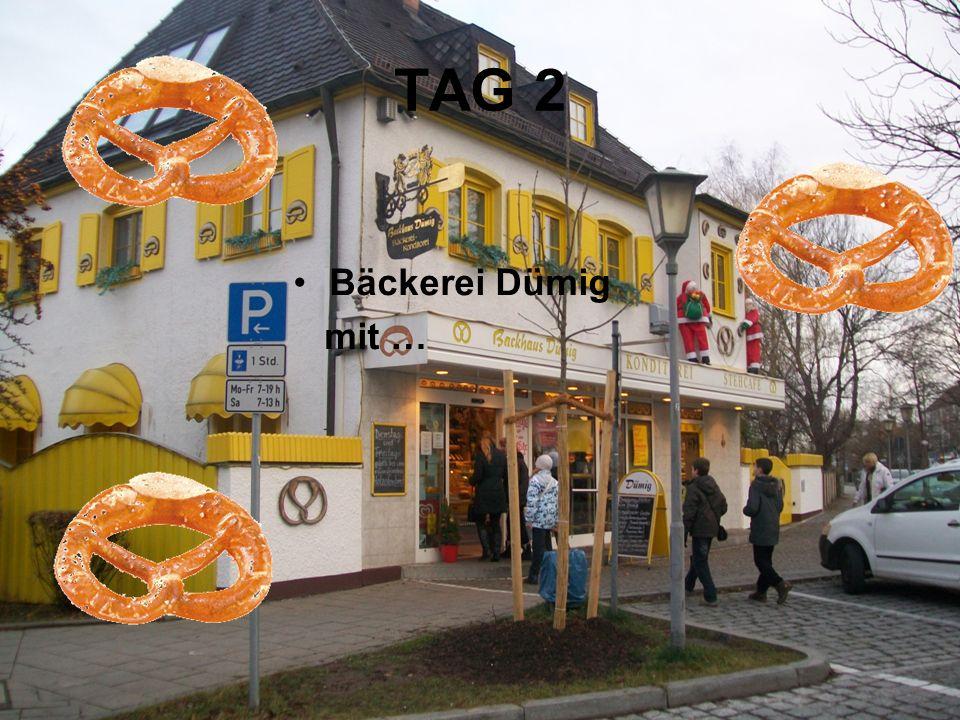 Bäckerei Dümig mit … TAG 2