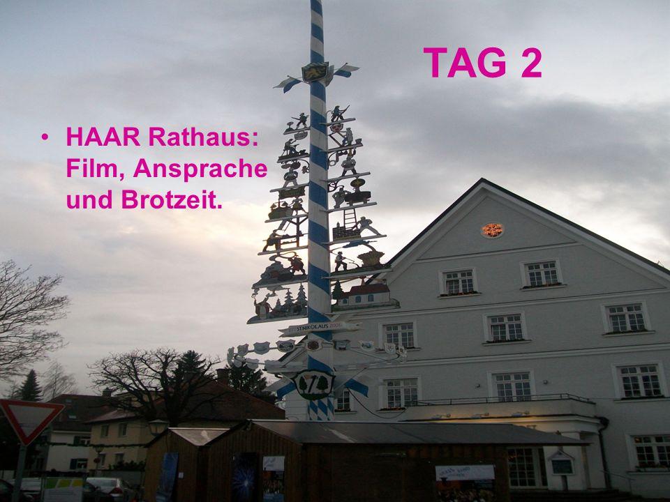 TAG 2 HAAR Rathaus: Film, Ansprache und Brotzeit.