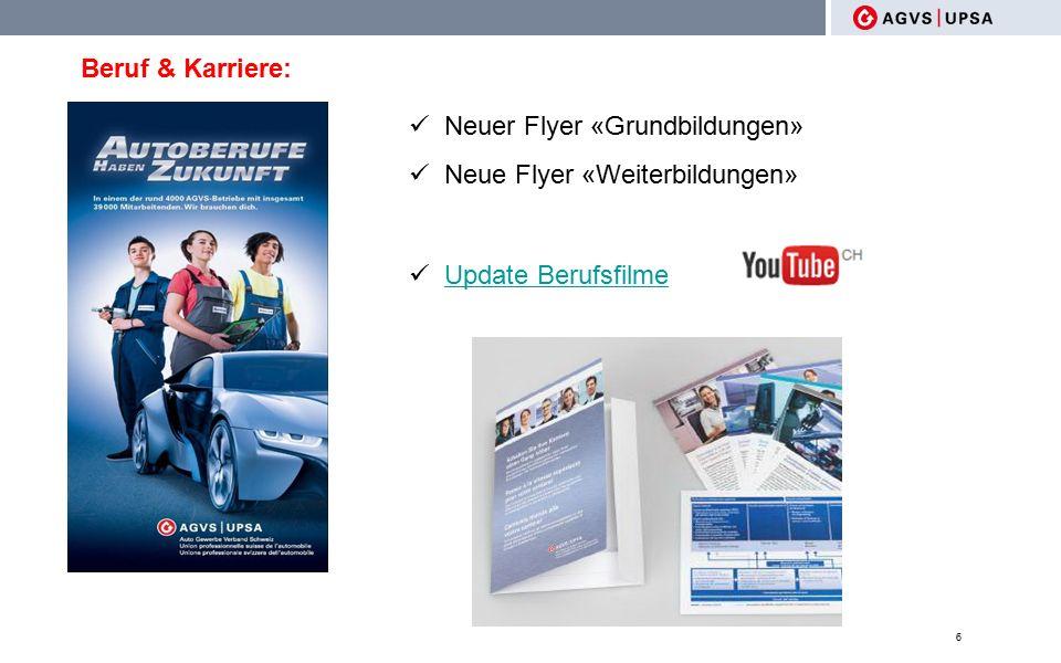 Beruf & Karriere: 6 Neuer Flyer «Grundbildungen» Neue Flyer «Weiterbildungen» Update Berufsfilme