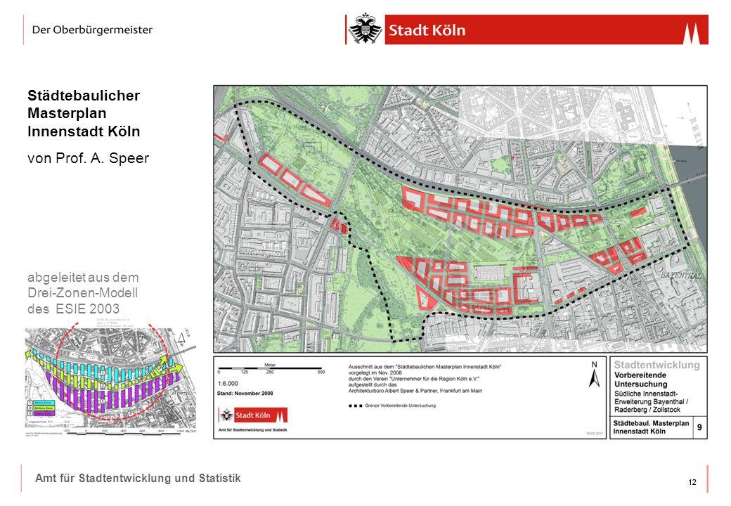 12 Amt für Stadtentwicklung und Statistik Städtebaulicher Masterplan Innenstadt Köln von Prof. A. Speer abgeleitet aus dem Drei-Zonen-Modell des ESIE
