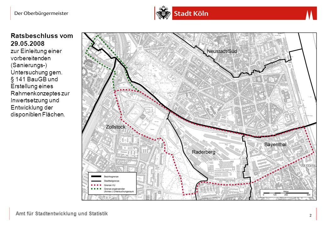 22 Amt für Stadtentwicklung und Statistik Ratsbeschluss vom 29.05.2008 zur Einleitung einer vorbereitenden (Sanierungs-) Untersuchung gem. § 141 BauGB