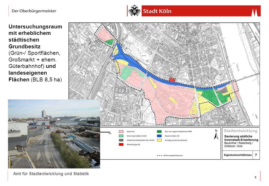 88 Amt für Stadtentwicklung und Statistik Untersuchungsraum mit erheblichem städtischen Grundbesitz (Grün-/ Sportflächen, Großmarkt + ehem. Güterbahnh