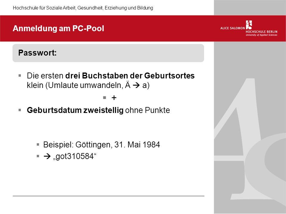 Hochschule für Soziale Arbeit, Gesundheit, Erziehung und Bildung Anmeldung am PC-Pool 00012345 ber250188