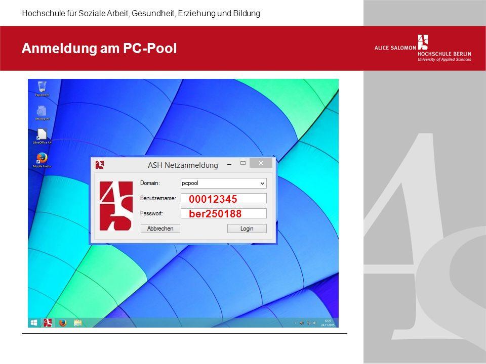 Hochschule für Soziale Arbeit, Gesundheit, Erziehung und Bildung 00012345 ber010187 Log-In: Benutzername: 000+Matrikelnummer Passwort: wie PC-Pool-Passwort Vorlesungsverzeichnis/Belegsystem